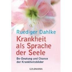 Rüdiger Dahlke Krankheit als Sprache der Seele